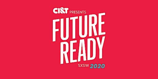 CI&T Presents Future Ready at SXSW