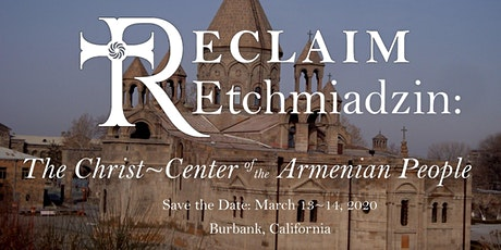 RECLAIM 2020: Etchmiadzin - The Christ - Center of the Armenian People tickets