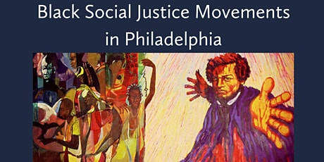 Rising Up from Oppression: Black Social Justice Movements in Philadelphia tickets