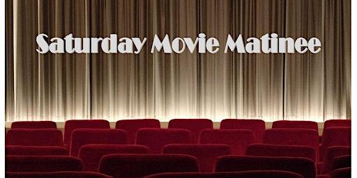 Saturday Movie Matinee