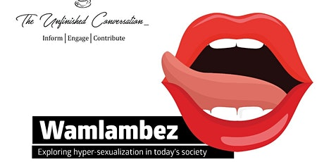 """TUC #11:  """"Wamlambez – Exploring hyper-sexualization in today's society tickets"""