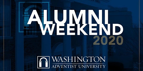 Washington Adventist University - Alumni Weekend 2020 tickets