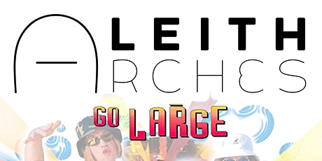 Leith Arches Go Large tickets