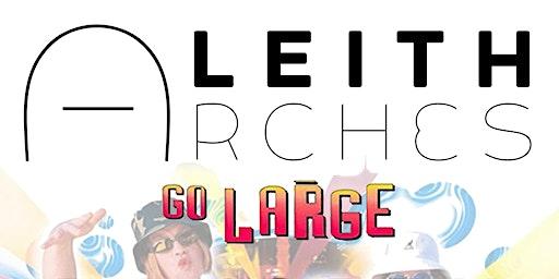 Leith Arches Go Large