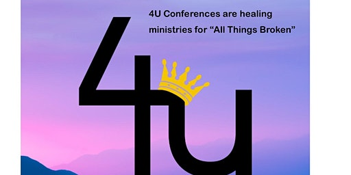 4U Conference, A Healing Ministry for All Things Broken