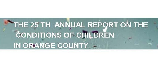 Join 4th District Supervisor Doug Chaffee and the Orange County Children's Partnership for a Community Forum on the 25th Annual Report on the Conditions of Children in Orange County