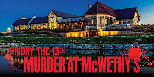 Friday the 13th Murder at McWethy's