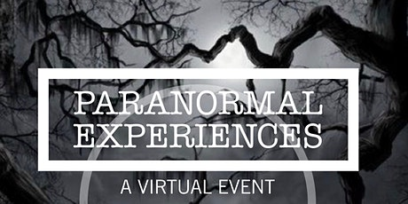 Paranormal Experiences Virtual Event tickets