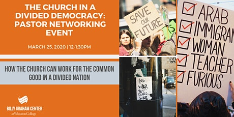 The Church in a Divided Democracy Pastor Networking Event tickets