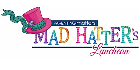 Mad Hatter's Luncheon Benefiting Parenting Matters tickets