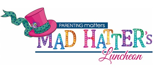 Mad Hatter's Luncheon Benefiting Parenting Matters