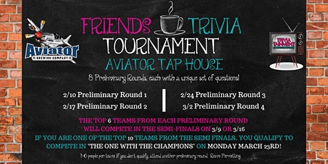 Friends Trivia Tournament: Preliminary Round 4 at Aviator Tap House tickets