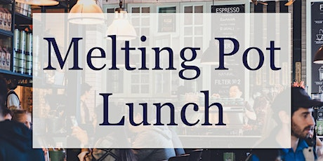 Melting Pot Lunches: Winter 2020 tickets