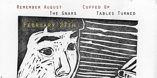Remember August + The Gnars + Cuffed Up + Tables Turned