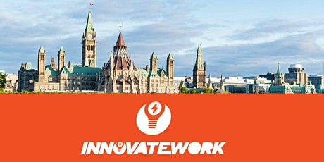 Postponed Until Further Notice - InnovateWork Ottawa - April 8, 2020 - Creating Change in the World of Work tickets