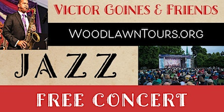 FREE JAZZ CONCERT- Victor Goines and Friends tickets