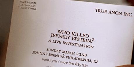 TrueAnon Live: Who Killed Jeffrey Epstein? tickets