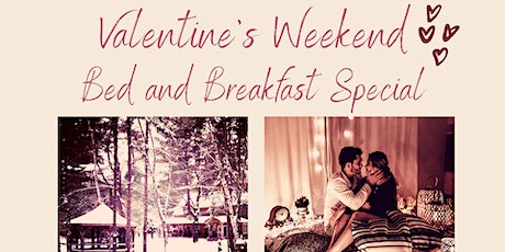 Valentine's Weekend Retreat - Bed & Breakfast tickets