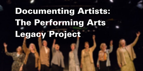 Public Conversation: Documenting Artists - The Performing Arts Legacy Project tickets