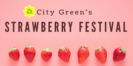 City Green Strawberry Festival tickets