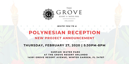 The Grove Resort - New Project Announcement - Polynesian Broker Reception