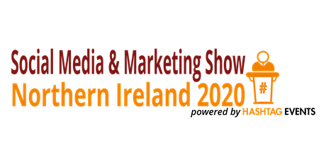Northern Ireland Social Media & Marketing Show 2020 tickets