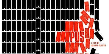 PUSH-The Film, w/ Panel: Supervisor Dean Preston, Leah Simon Weisberg.