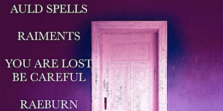 Auld Spells, Raiments, You Are Lost Be Careful,  Raeburn Bros, Ruth Nichols tickets