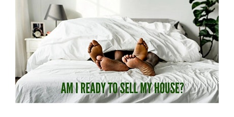 Am I Ready to Sell My House? tickets