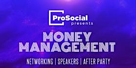 ProSocial Presents Money Management: Networking and After Party