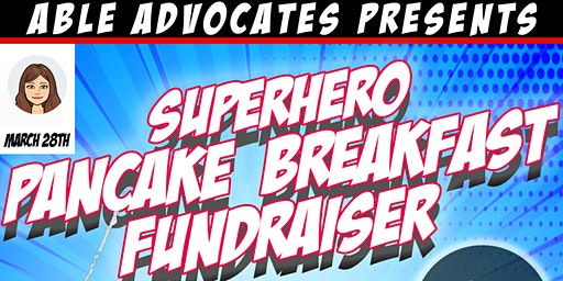 Able Advocates Superhero Pancake Breakfast