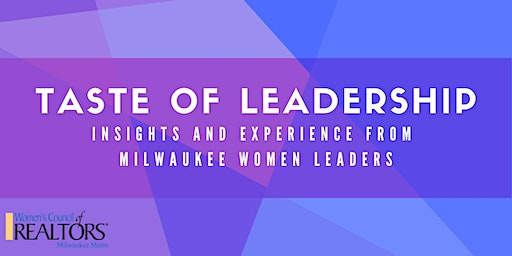 Taste of Leadership: Insights and Experience from Milwaukee Women Leaders