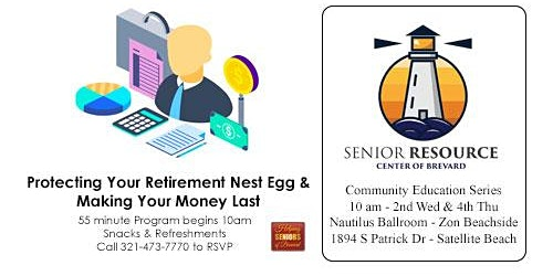 Protecting Your Retirement Nest Egg & Making Your Money Last