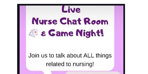 Live Nurse Chat Room & Game Night