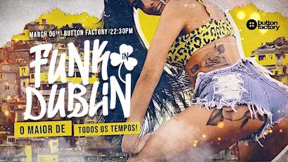 Funk in Dublin - O maior FUNK de todos os tempos tickets