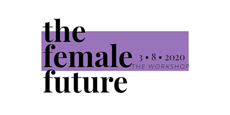 The Female Future: The Workshop tickets