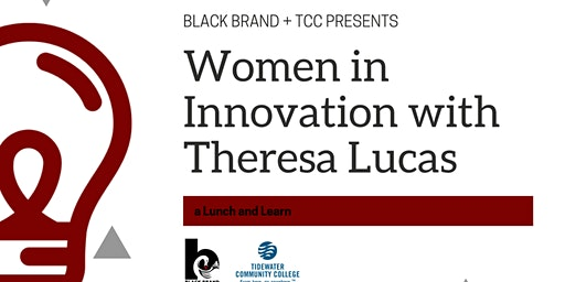 "TCC & Black Brand Presents: ""Women In Innovation"" with Theresa Lucas"