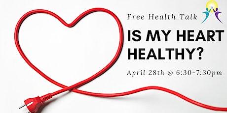 Free Health Talk: Is My Heart Healthy? tickets