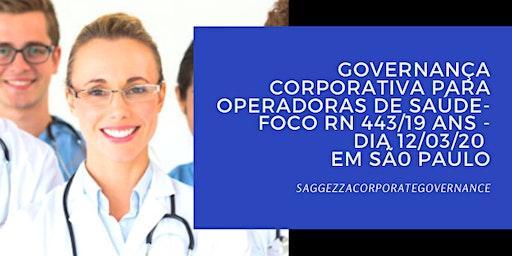 Governança Corporativa para Operadoras de Saúde - Foco RN 443/19 ANS