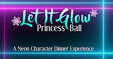 Let It Glow Princess Ball