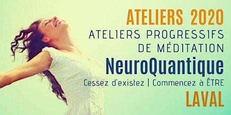 Laval | Ateliers progressifs de méditation NeuroQuantique 1 billets