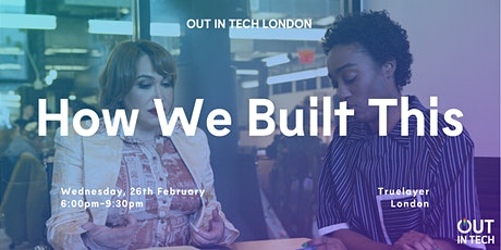 Out in Tech LDN  | How We Built This tickets