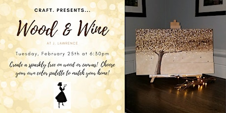 Wood & Wine at J. Law: Sparkly Tree tickets
