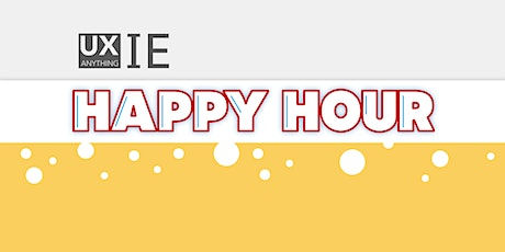 UX Anything Inland Empire - Febuary Happy Hour! tickets