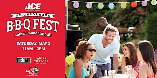 Ken's Ace Hardware - 3rd Annual Neighborhood BBQ Fest