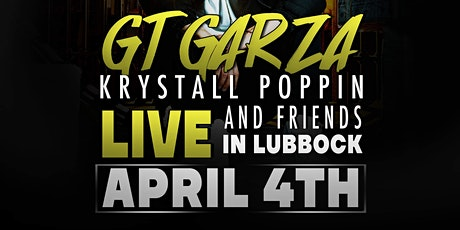 GT Garza, Krystall Poppin, and more! LIVE in Lubbock tickets