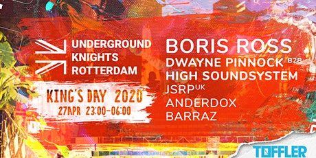 Underground Knights Rotterdam | ♛ King's Day 2020 ♛ w/ Boris Ross & more. tickets