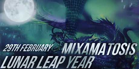 Mixamatosis - The Lunar Leap Party tickets