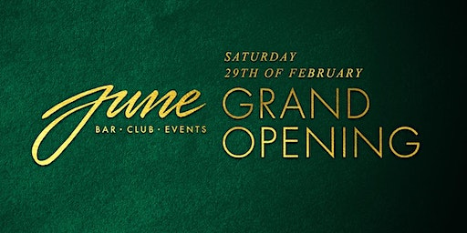 JUNE | The Grand Opening 21+