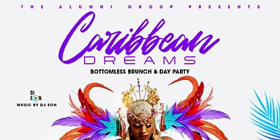 Caribbean Dreams - Bottomless Brunch & Day Party Bronx Edition
